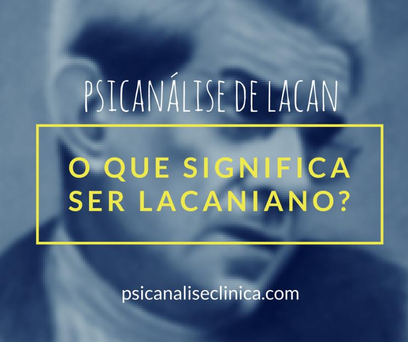 psicanalise lacaniana caracteristicas